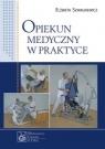 Opiekun medyczny w praktyce Szwałkiewicz Elżbieta