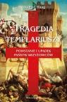 Tragedia templariuszy Powstanie i upadek państw krzyżowców