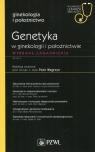 Genetyka w ginekologii i położnictwie Wybrane zagadnienia