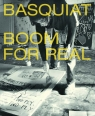 Basquiat Boom for Real! Buchhart Dieter, Nairne Eleanor, Johnson Lotte