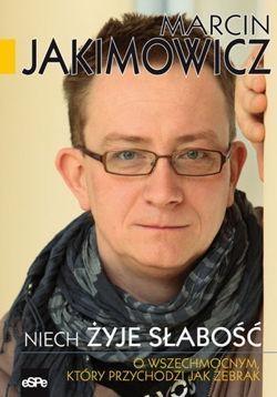 Niech żyje słabość Jakimowicz Marcin