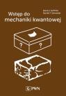 Wstęp do mechaniki kwantowej David J. Griffiths, Darrell F. Schroeter