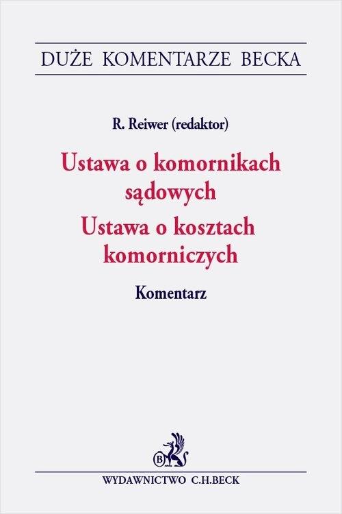Ustawa o komornikach sądowych Ustawa o kosztach komorniczych. Komentarz Dzienis Paweł, Gołaszewski Kamil, Klonowski Maciej