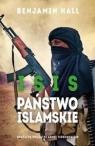 Isis Państwo islamskie Brutalne początki armii terrorystów Hall Benjamin