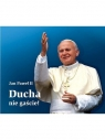 Ducha nie gaście! Perełka papieska 10