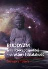 Buddyzm w III Rzeczpospolitej - struktury i działalność Tokarz Grzegorz
