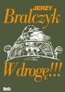 W drogę Bralczyk Jerzy