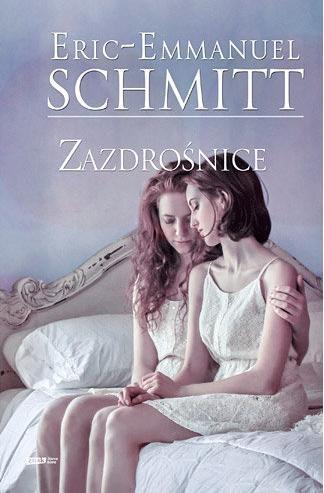 Zazdrośnice (Uszkodzona okładka) Schmitt Eric-Emmanuel