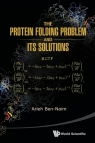 The Protein Folding Problem and Its Solutions Arieh Ben-Naim