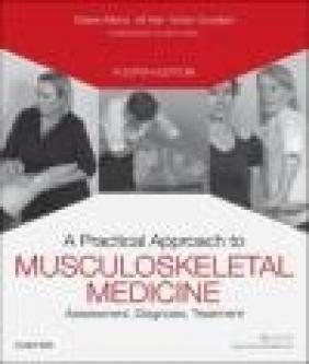 A Practical Approach to Musculoskeletal Medicine Emily Goodlad, Jill Kerr, Elaine Atkins