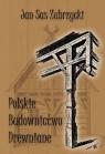 Polskie budownictwo drewniane Sas Zubrzycki Jan