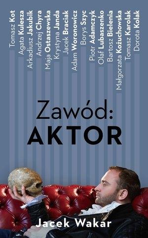 Zawód: aktor Jacek Wakar