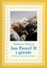 Jan Paweł II i górale Ludzie gór opowiadają o Papieżu Pulcyn Tadeusz
