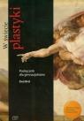W świecie plastyki Podręcznik Gimnazjum Brol Ewa