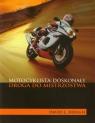Motocyklista doskonały Droga do mistrzostwa Hough David L.
