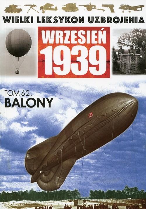 Wielki Leksykon Uzbrojenia Wrzesień 1939 tom 62 Balony