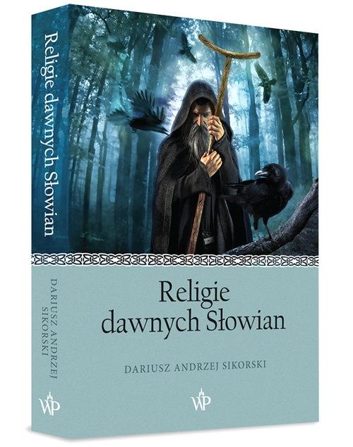 Religie dawnych Słowian Sikorski Dariusz