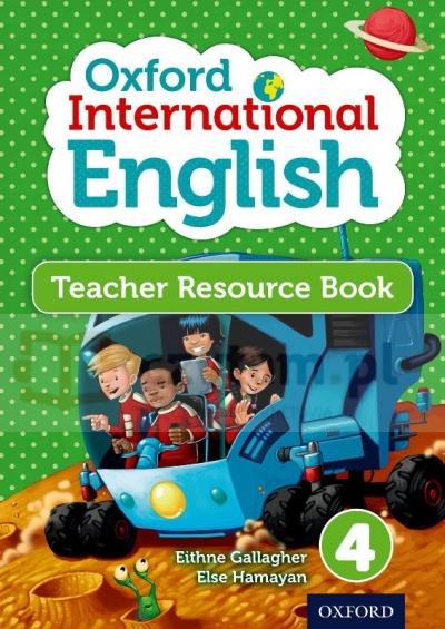 Oxford International Primary English 4. Teacher's Resource Eithne Gallagher, Else Hamayan