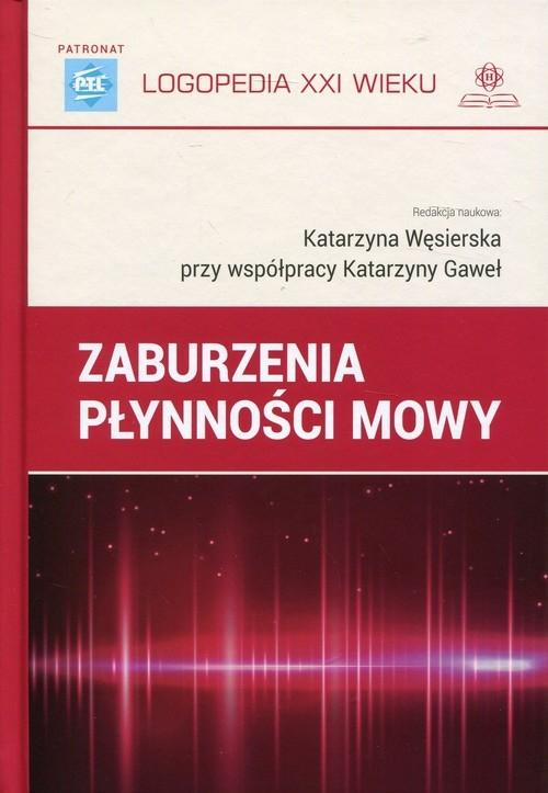 Zaburzenia płynności mowy (Uszkodzona okładka) Katarzyna Gaweł, Katarzyna Węsierska