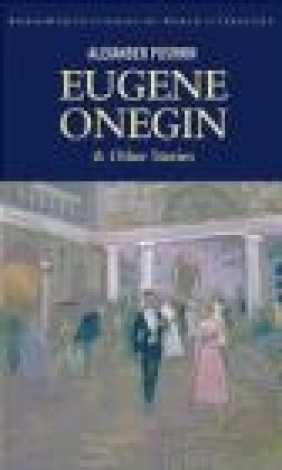 Eugene Onegin and Four Tales from Russia's Southern Frontier Aleksandr Sergeevich Pushkin, Tom Griffith