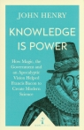 Knowledge is Power How Magic, the Government and an Apocalyptic Vision Henry John