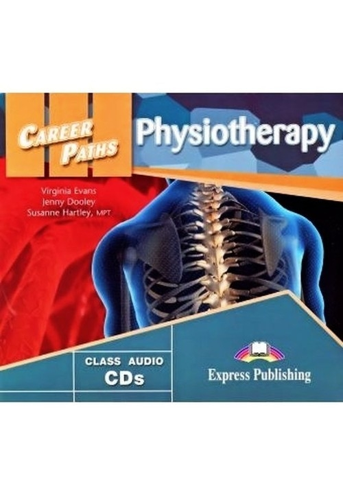 Career Paths Physiotherapy Class Audio 2CD Evans V. Dooley J. Hartkey S.