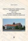 Dawna literatura niderlandzka we Wrocławiu 1992-2017 Kiedroń Stefan