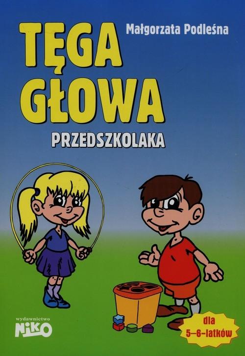 Tęga głowa przedszkolaka Podleśna Małgorzata