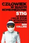 Człowiek w białym kombinezonie Stig Le Mans i moje życie na wysokich Collins Ben