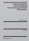 Opodatkowanie dochodów nieujawnionych jako narzędzie uszczelniające system Kandut Krzysztof