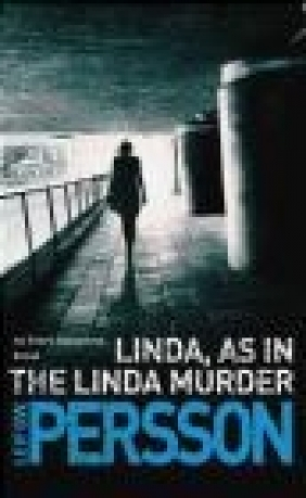 Linda, as in the Linda Murder Leif G. W. Persson