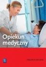 Opiekun medyczny. Podręcznik do nauki zawodu Praca zbiorowa