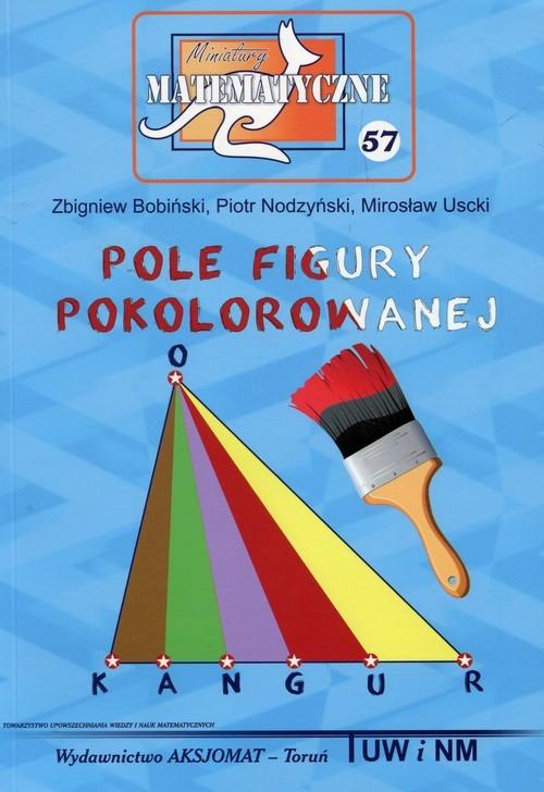 Miniatury matematyczne 57 Pole figury pokolorowanej Bobiński Zbigniew, Nodzyński Piotr, Uscki Mirosław