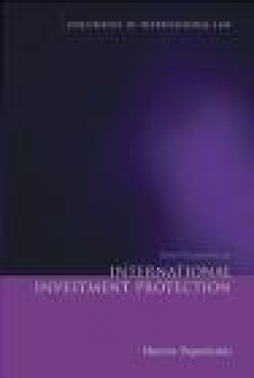Basic Documents on International Investment Protection Martins Paparinskis