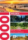 Polska 1000 miejsc, które musisz zobaczyć