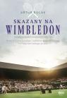 Skazany na Wimbledon Rolak Artur