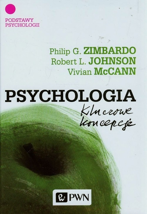 Psychologia Kluczowe koncepcje Tom 1 Zimbardo Philip G., Johnson Robert L., McCann Vivian
