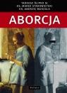 Aborcja Spojrzenie filozoficzne, teologiczne, historyczne i prawne Ślipko Tadeusz, Starowieyski Marek, Muszala Andrzej