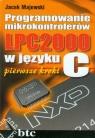 Programowanie mikrokontrolerów LPC2000 w języku C pierwsze kroki Majewski Jacek