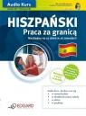 Hiszpański Praca za granicą dla początkujących i średnio Waśniewska Sylwia, Zuazo Aitor Arruza, Reczek Miłogost