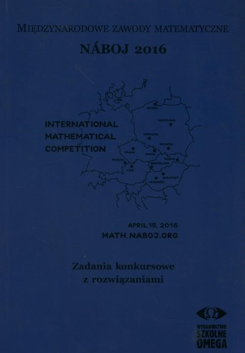 Międzynarodowe Zawody Matematyczne Naboj 2016 Zadania konkursowe z rozwiązaniami