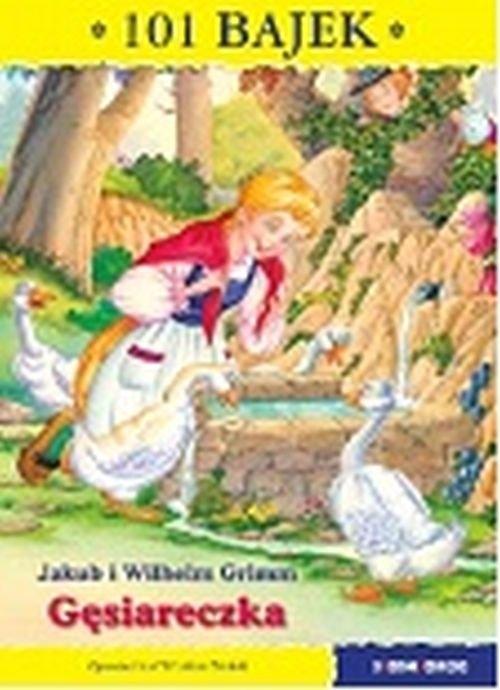 Gęsiareczka 101 bajek Jakub i Wilhelm Grimm