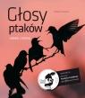 Głosy ptaków z płytą CD oglądaj i słuchaj Kruszewicz Andrzej G.