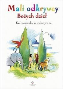 Mali odkrywcy Bożych dzieł. Kolorowanka Maria Brzostowska, Stanisław Barbacki
