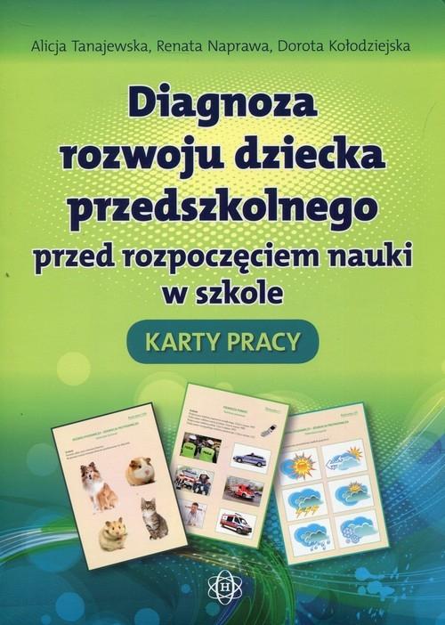 Diagnoza rozwoju dziecka przedszkolnego przed rozpoczęciem nauki w szkole Karty pracy Tanajewska Alicja, Naprawa Renata, Kołodziejska Dorota