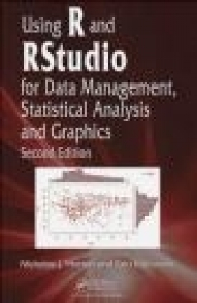 Using R and Rstudio for Data Management, Statistical Analysis and Graphics Ken Kleinman, Nicholas Horton