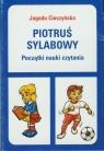 Piotruś sylabowy Początki nauki czytania Cieszyńska Jagoda