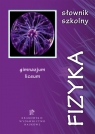 Słownik Szkolny Fizyka