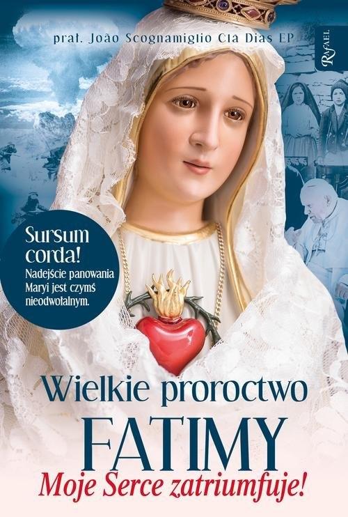 Wielkie proroctwo Fatimy prał. Joao Scognamiglio Cla Dias EP