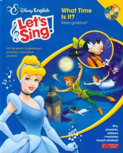 Disney English Let`s Sing! What Time Is It? + CD praca zbiorowa